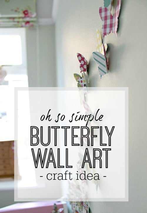Oh So Simple Butterfly Wall Art Craft Idea Girls Bedroom