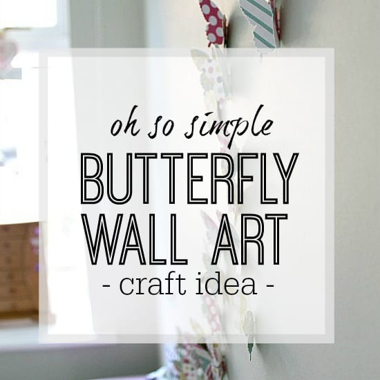 Butterfly craft - wall art idea for girls bedroom / greetings cards and more!
