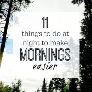 things that you can do the evening before / night before to be organised the next morning - stay calm and organised without fuss