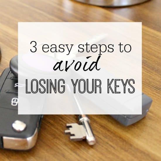 THE 3 STEPS TO TAKE TO AVOID LOSING YOUR KEYS EVER AGAIN!