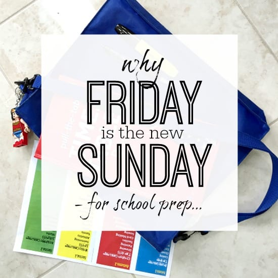 WHY FRIDAY IS THE NEW SUNDAY WHEN IT COMES TO PREPARING FOR SCHOOL!