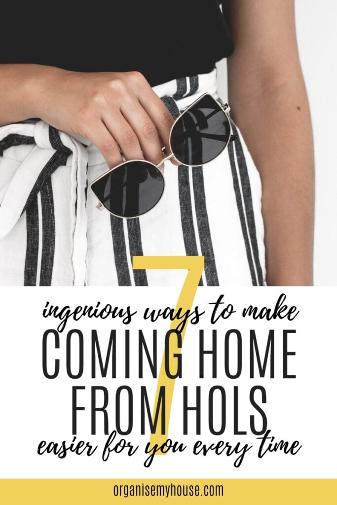 7 Ingenious ways to make coming from your holidays MUCH easier