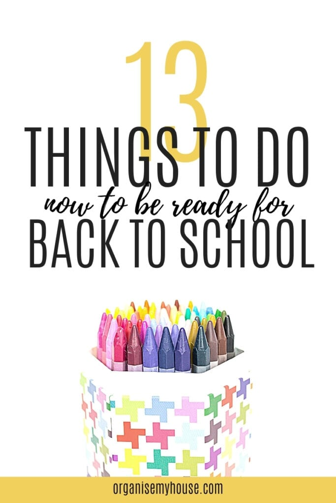 13 things to do NOW to be ready for back to school