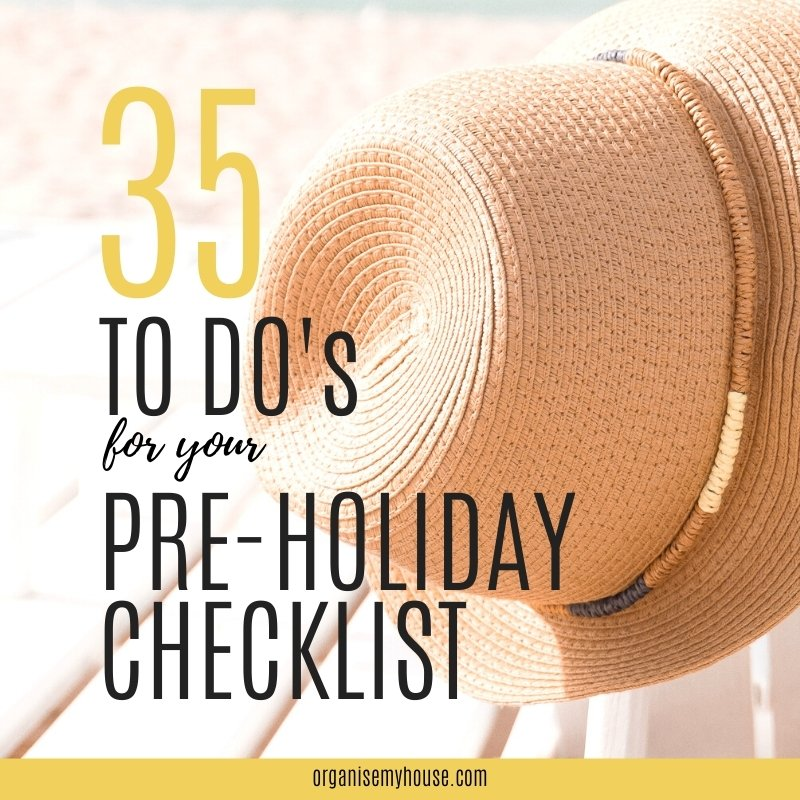 35 TO DO's for your pre-holiday checklist