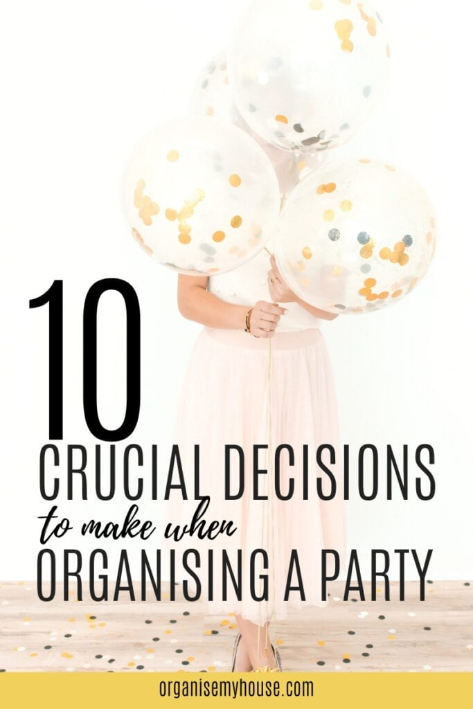 10 Crucial decisions to make when organising a party
