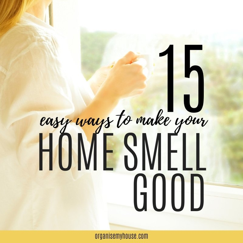 15 brilliant ways to make your home smell amazing