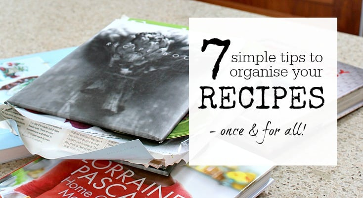 simple tips to organise your recipes once and for all