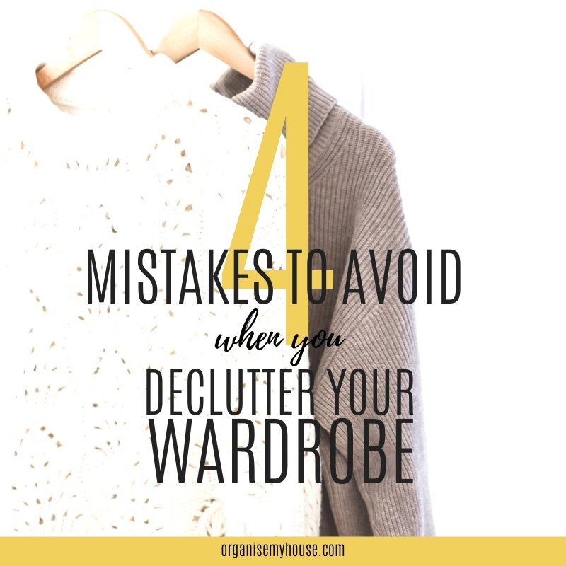 4 Mistakes To Avoid When You Declutter Your Wardrobe
