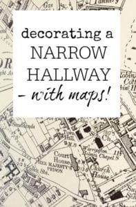 How to decorate a narrow hallway - using maps. Great idea for adding fun to a space without taking up any space. Wall decoration.