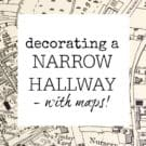 How to decorate a narrow hallway - adding a feature wall to a house - wallpaper map