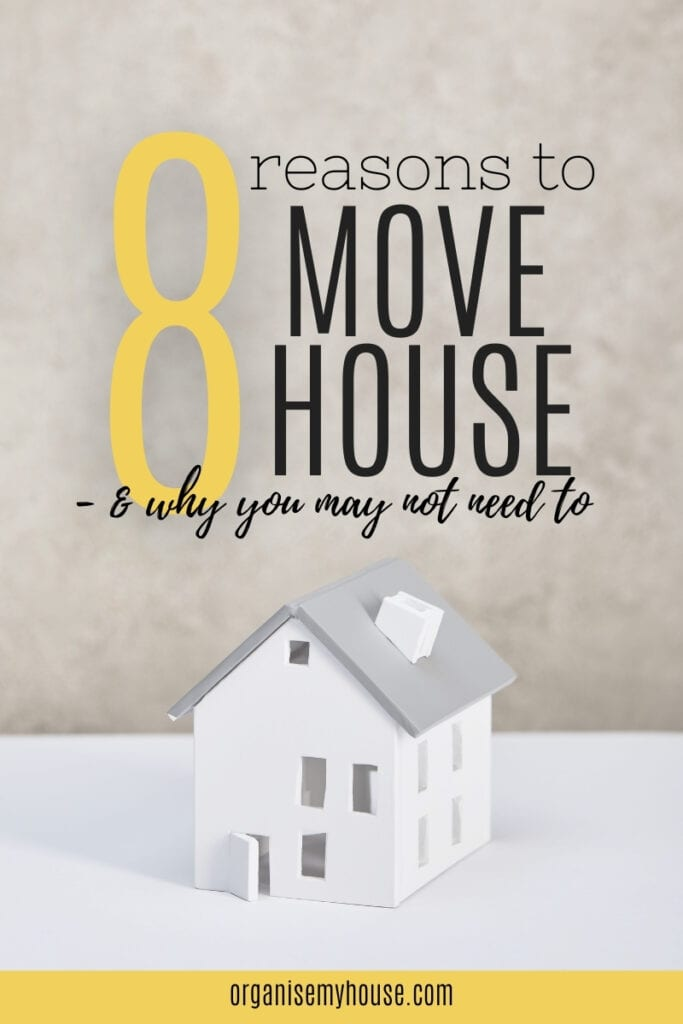8 Reasons To Move House - And Why You May Not Want To