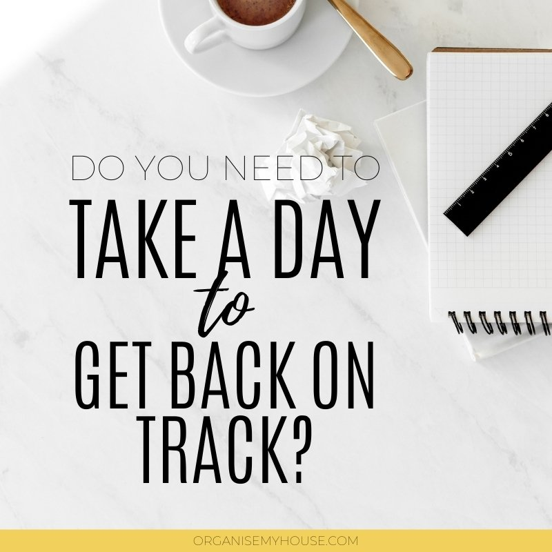 Do You Need To Take A Day to Get Back On Track