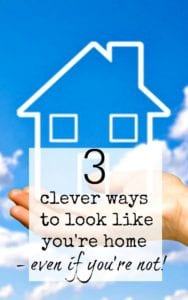 Ways to look like you are at home even when you aren't. Great ideas and inspiration for making your home more secure and protecting it from burglars.