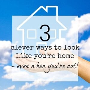 Clever ways to look like you're at home even when you're not. Safety for the home