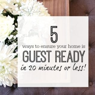 Guest ready home - quick tips to get your home ready for guests