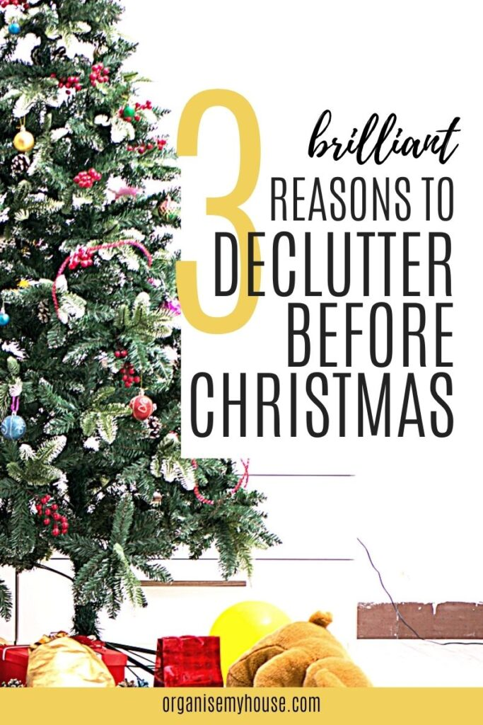 3 Brilliant Reasons to Declutter Before Christmas - incl. Some Ideas