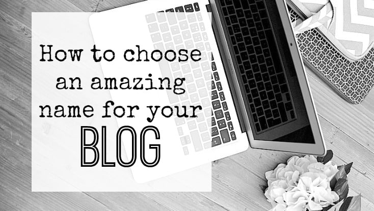 How to choose an amazing name for your blog