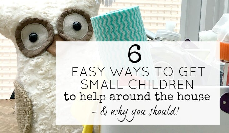 6 easy ways to get small children to help around the house - and why you should