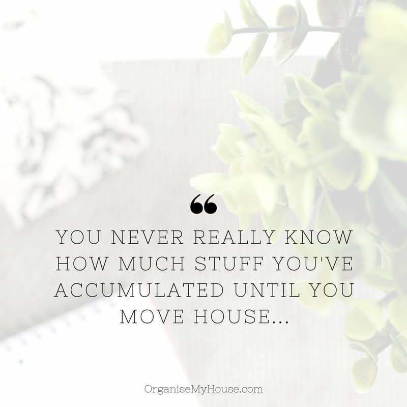 Moving House Clutter Quote - You never really know how much stuff you have...