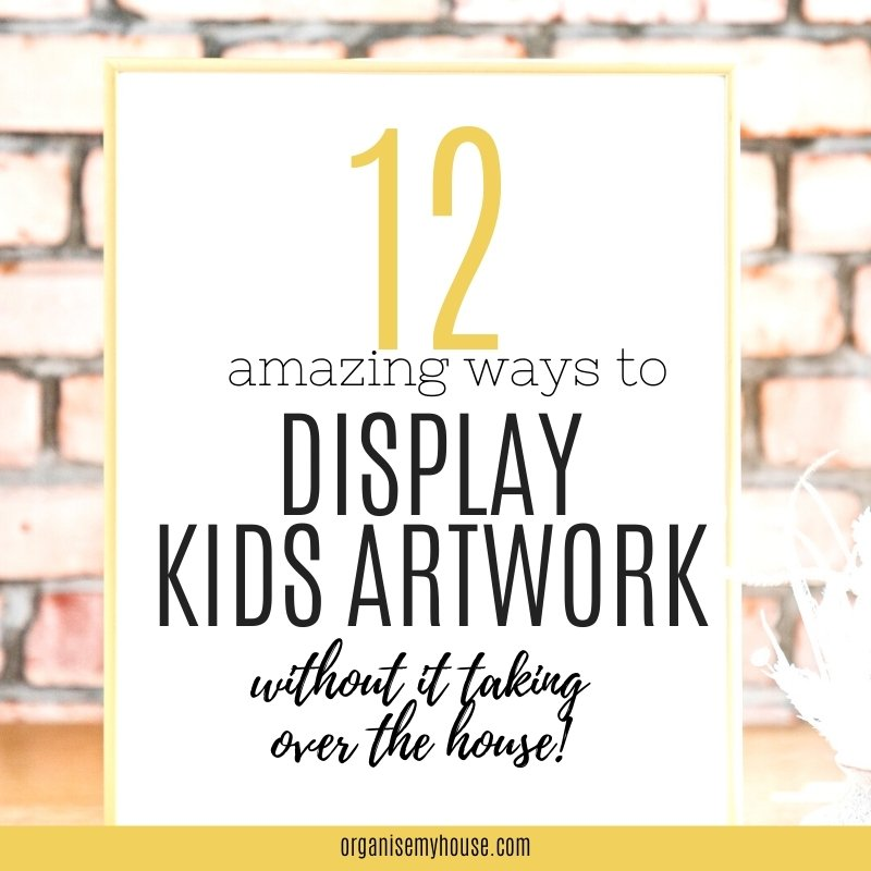 12 Stylish and Creative Ways To Display Kids Art (Without It Taking Over)