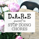 Stop doing chores