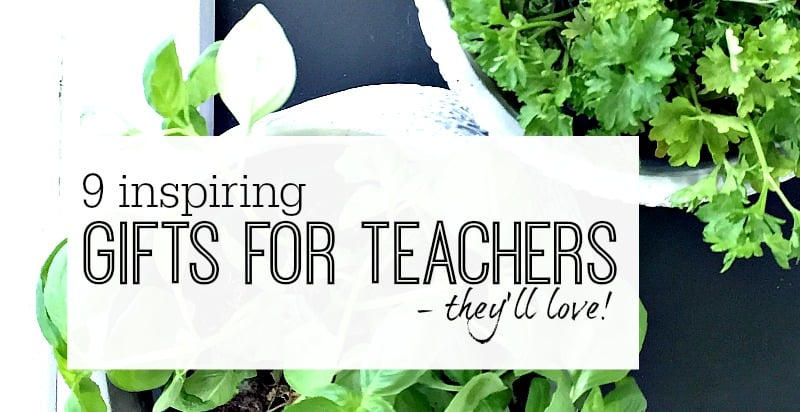 GIfts for teachers - that they'll love!