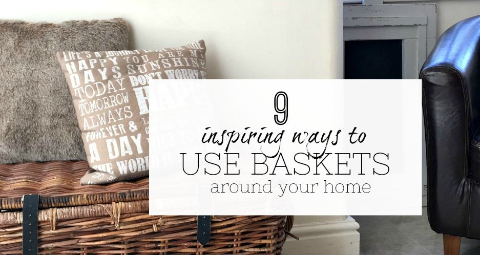 Inspiring ways to use baskets at home