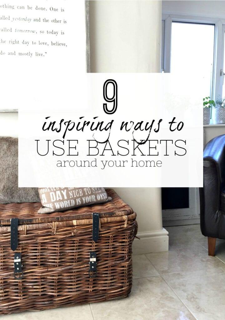 Inspiring ways to use baskets at home - Small storage - home storage ideas - interior design - storage using baskets