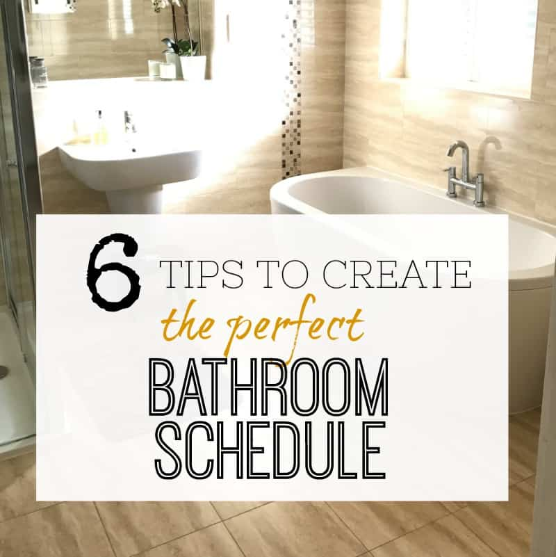 6 TIPS TO CREATE THE PERFECT BATHROOM SCHEDULE – SO EVERYONE GETS A TURN!