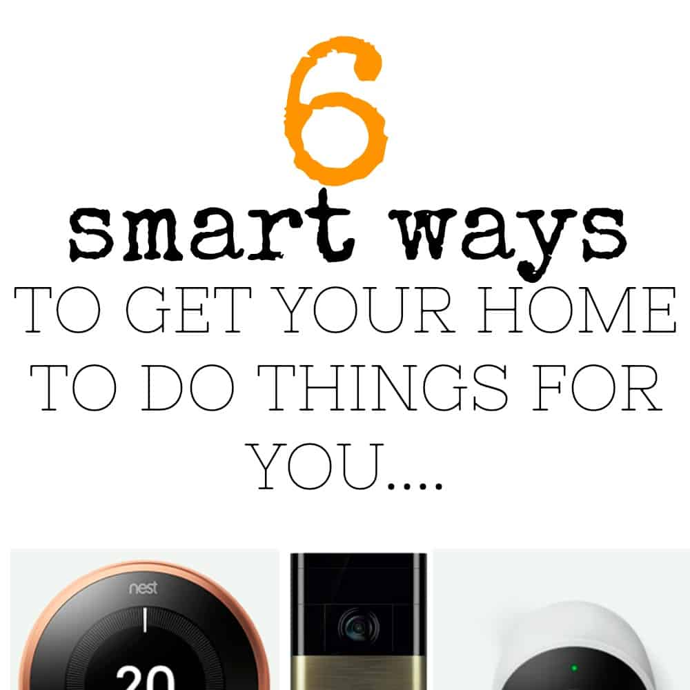 6 SMART WAYS TO CREATE A HOME THAT DOES THINGS FOR YOU!
