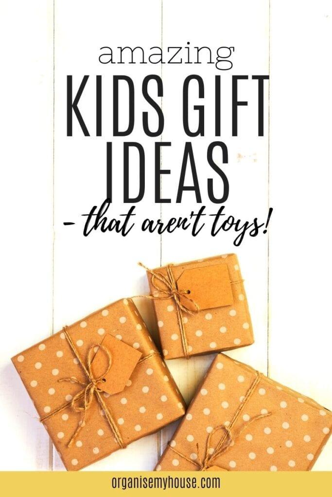 Amazing kids gift ideas that aren't toys!