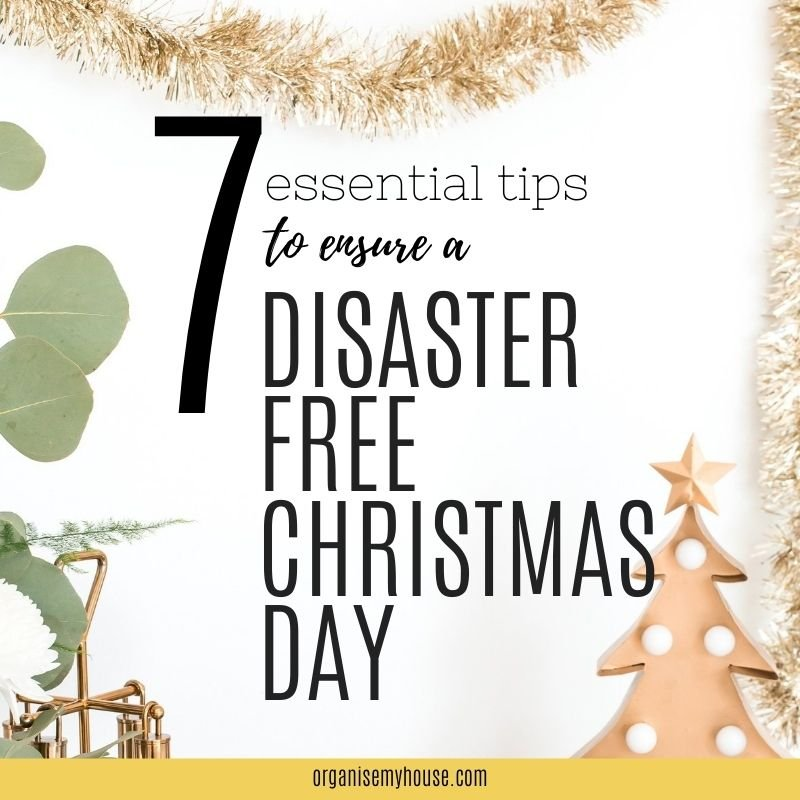 7 Essential tips to have a Disaster Free Christmas Day this year