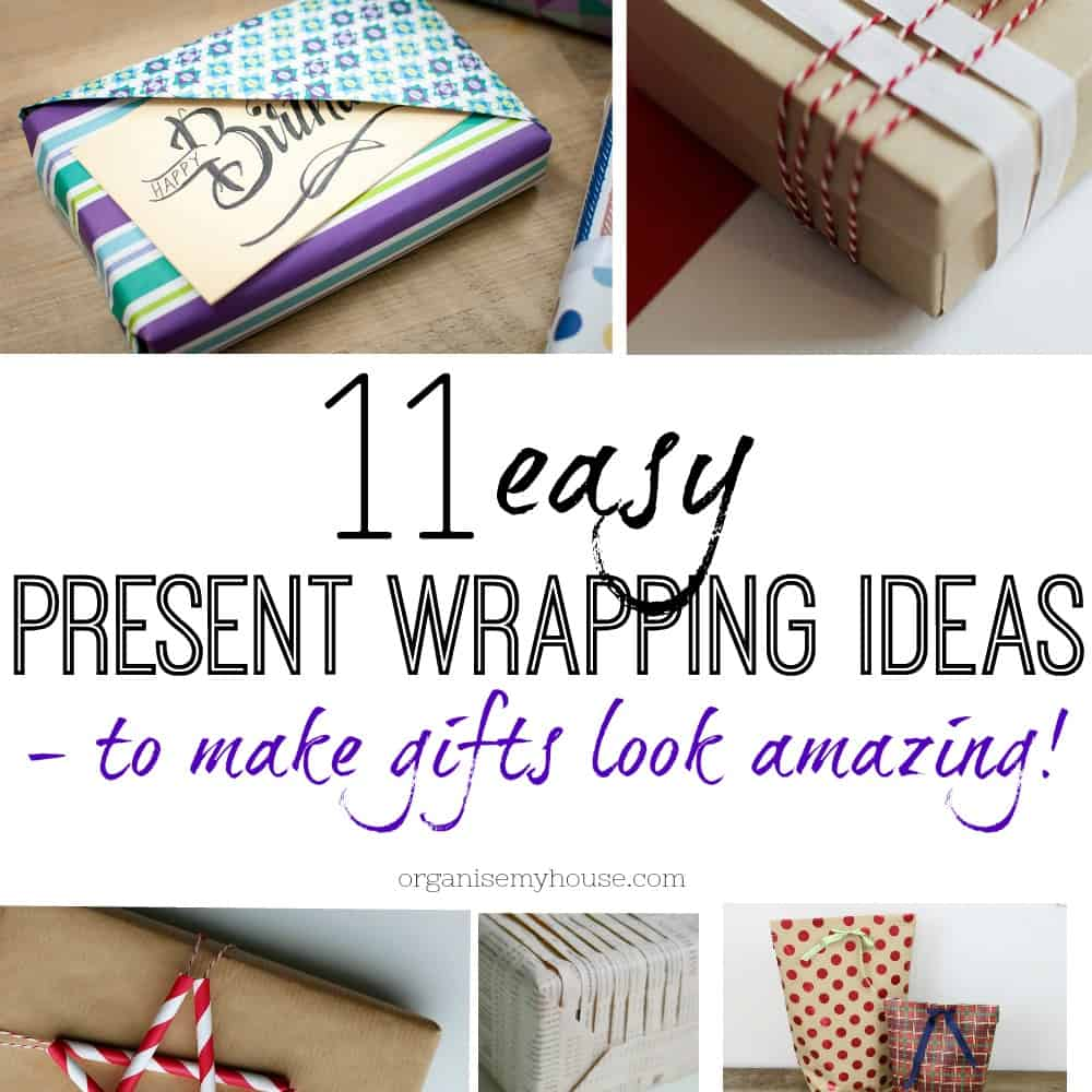 11 EASY PRESENT WRAPPING IDEAS TO MAKE GIFTS LOOK GORGEOUS EVERY TIME