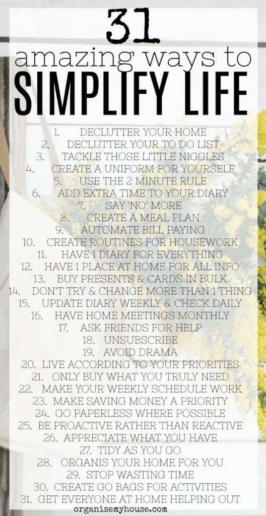 Amazing ways to simplify life really easily. Change your life one step at a time. New years resolutions. Get organised. Make changes and enjoy life more!