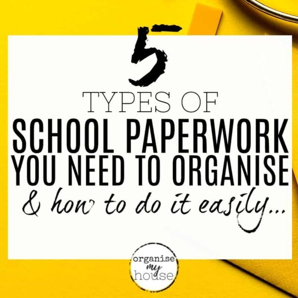 THE 5 TYPES OF SCHOOL PAPERWORK YOU NEED TO GET ORGANISED – & HOW TO DO IT EASILY
