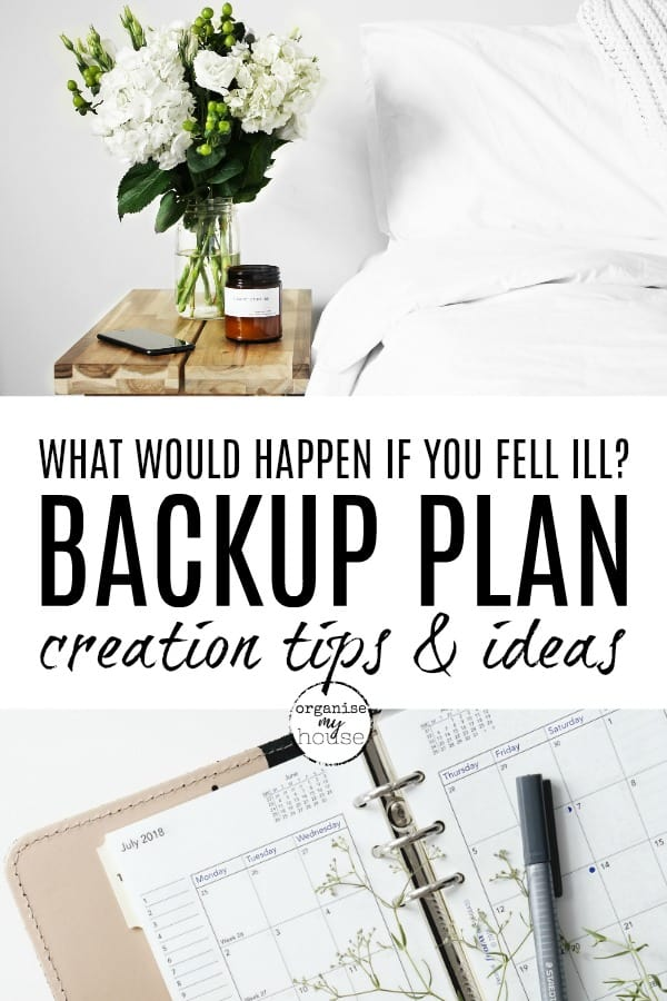 "Bed with white nedding and flowers on wooden bedside table, and a planner - with title wording overlaid ""what would happen if you fell ill? Backup plan creation tips and ideas"""