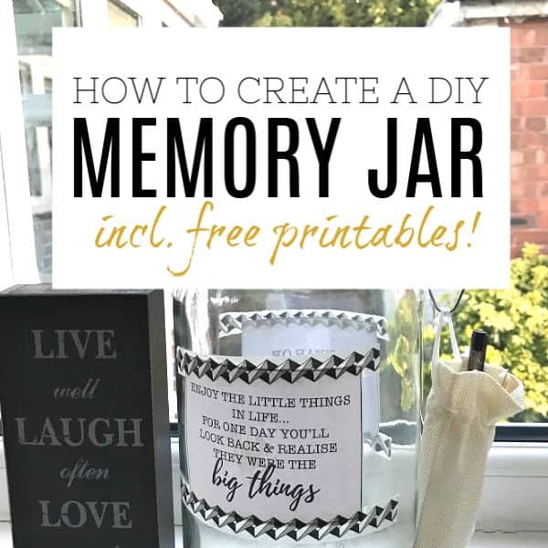 Create an easy DIY Memory Jar - Step by step with free printables