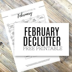 Things to Get Rid Of In February - Declutter Checklist