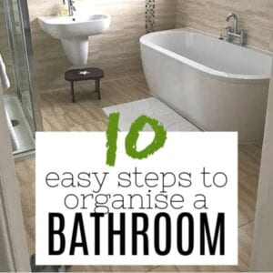 Bathroom with title overlaid '10 easy steps for how to organise a bathroom'