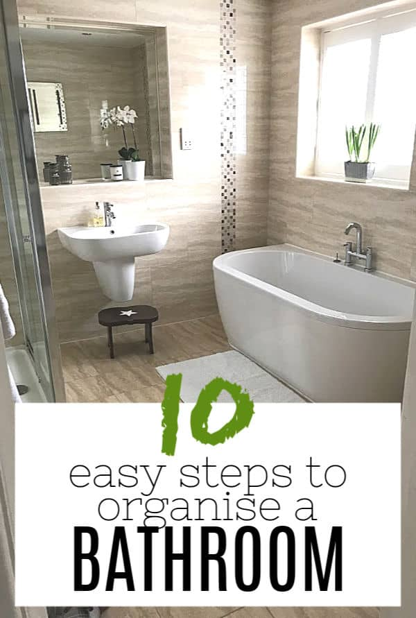 Bathroom with title overlaid '10 easy steps to organise a Bathroom'