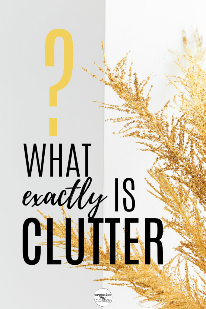 What is clutter? The meaning revealed