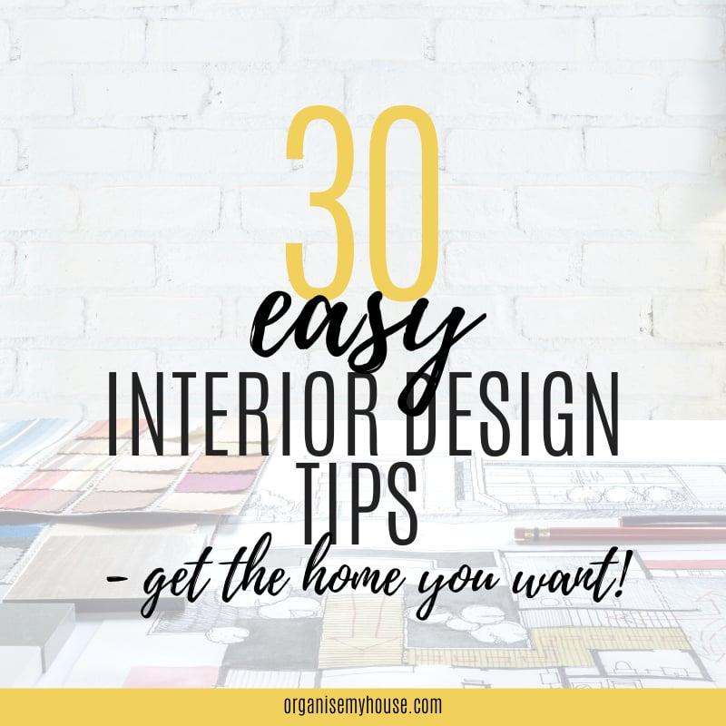 30 Interior Design Tips you'll love!