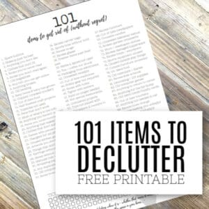 101 Items to Declutter Free Printable Checklist