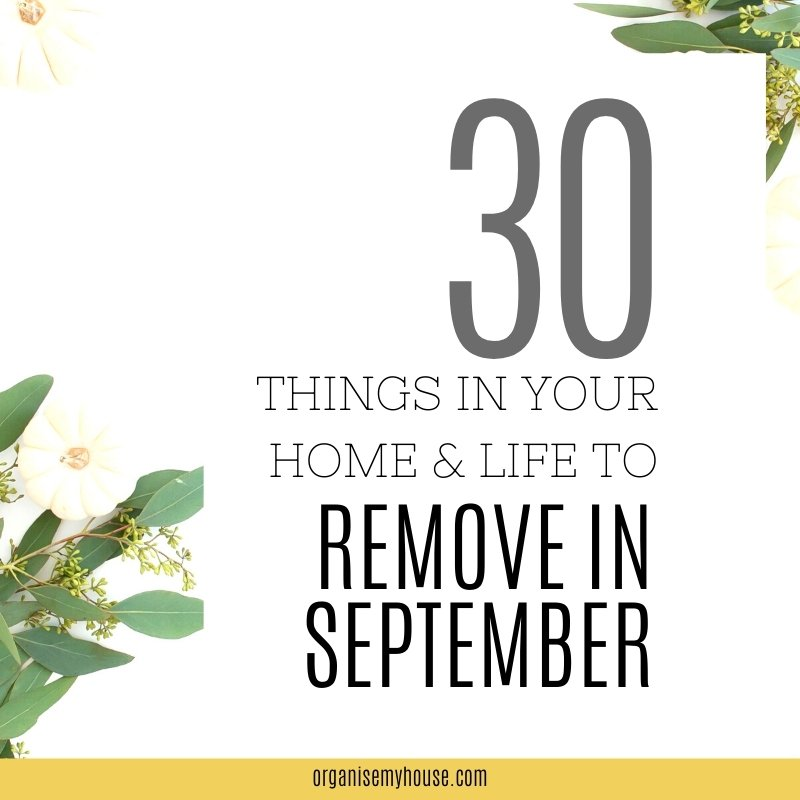 Free decluttering checklist - 30 things to remove in September
