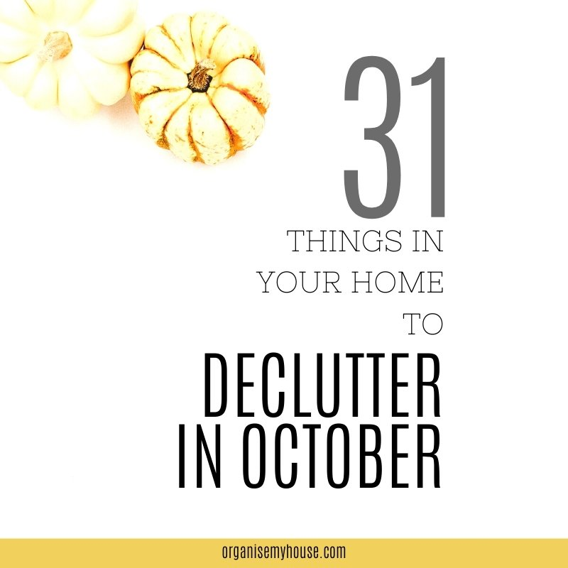 Decluttering in October - 31 Things to Throw Away