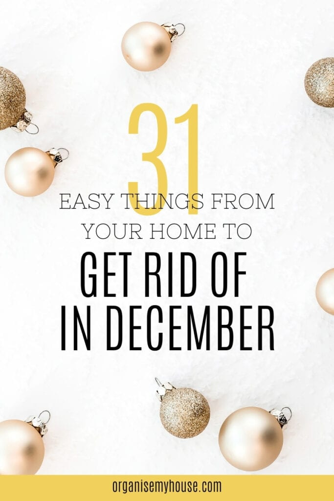 31 things to declutter and purge from your home in December