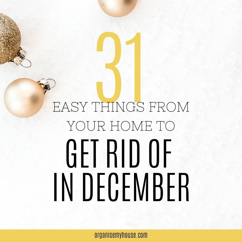 31 things to declutter in December