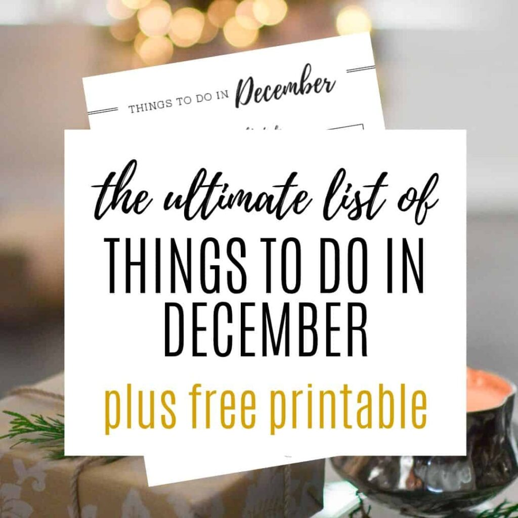 Things To Do In December Plus Free Printable
