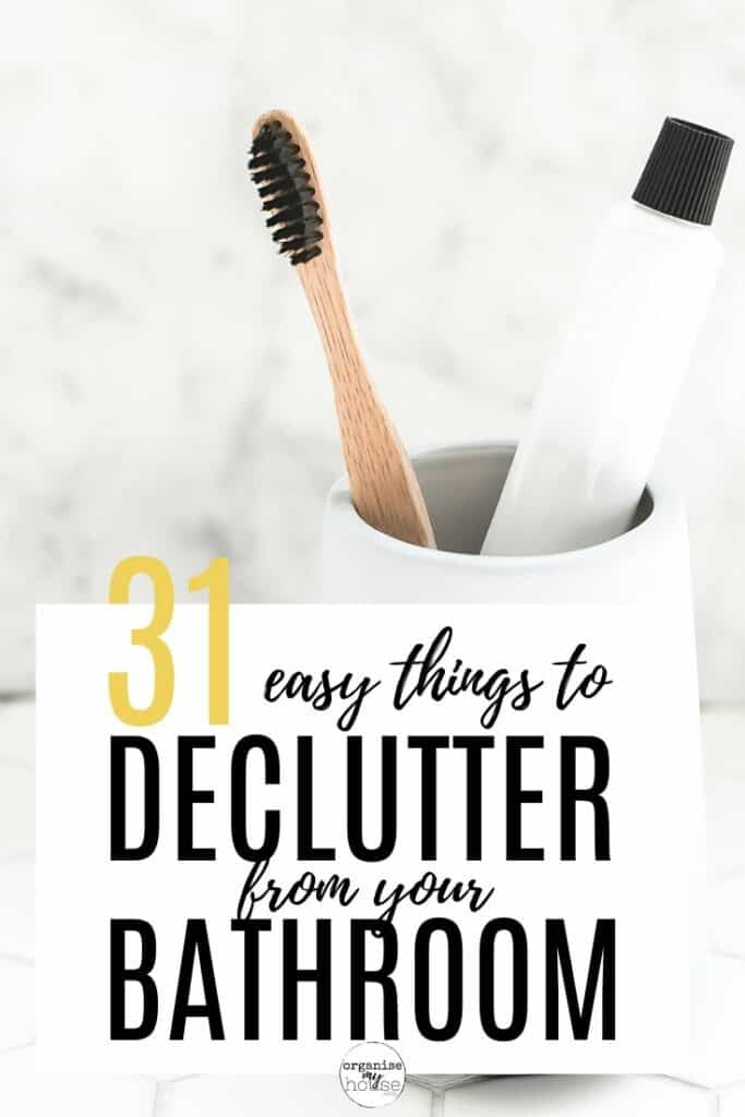 31 Easy Things To Declutter From Your Bathroom Today