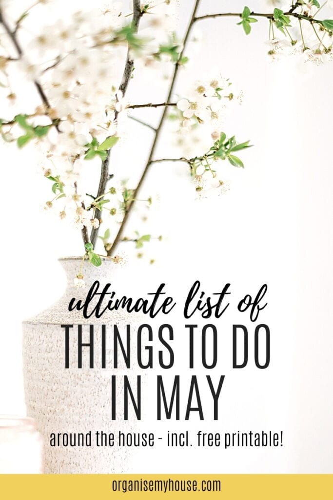 The Ultimate List Of Things To Do In May For Your Home & Life